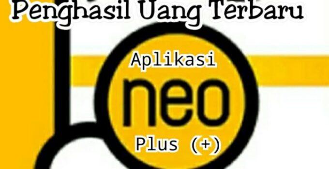 Aplikasi Neo Plus Penghasil Uang
